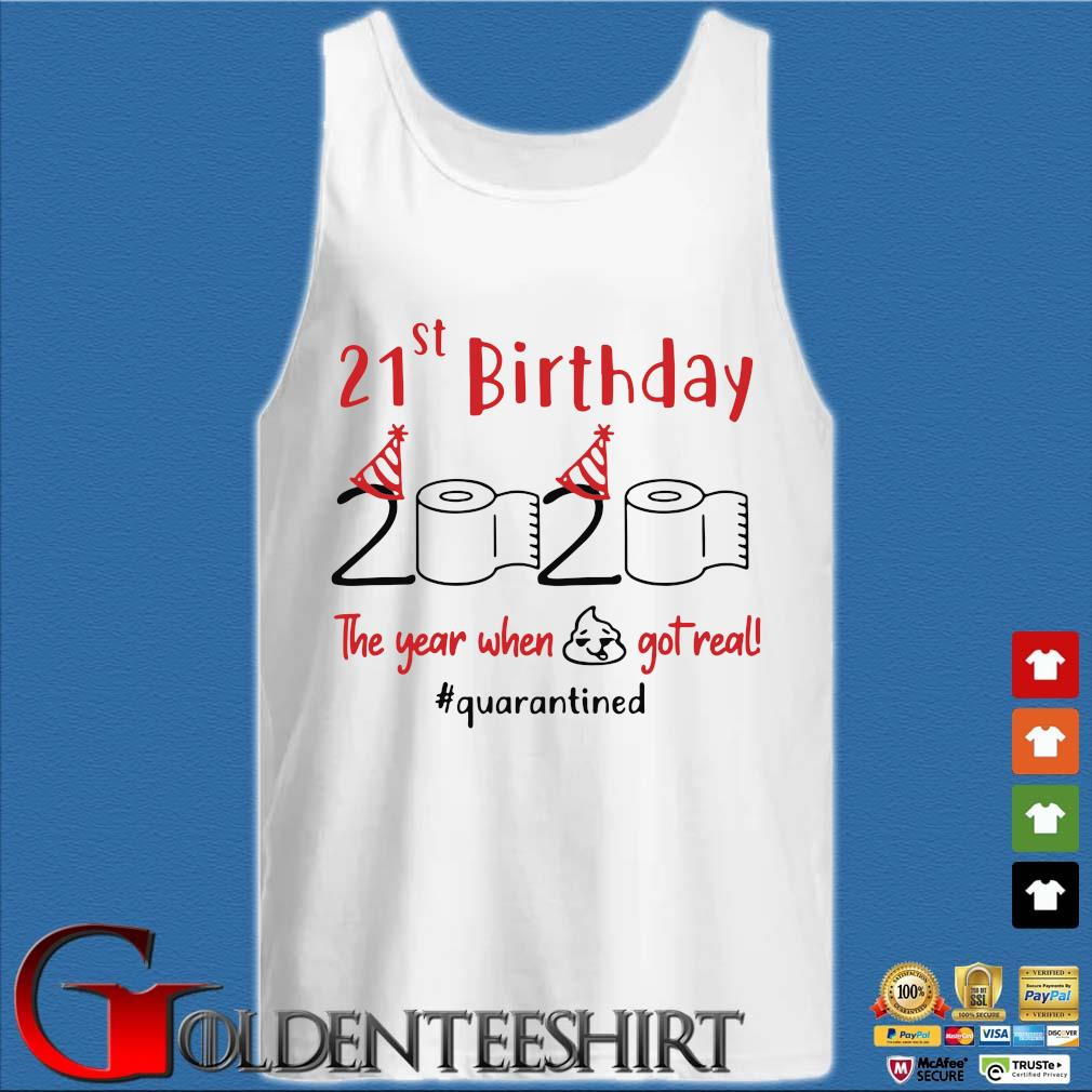 21st Birthday 2020 The Year When Shit Got Real Quarantined Shirts Tank top trắng