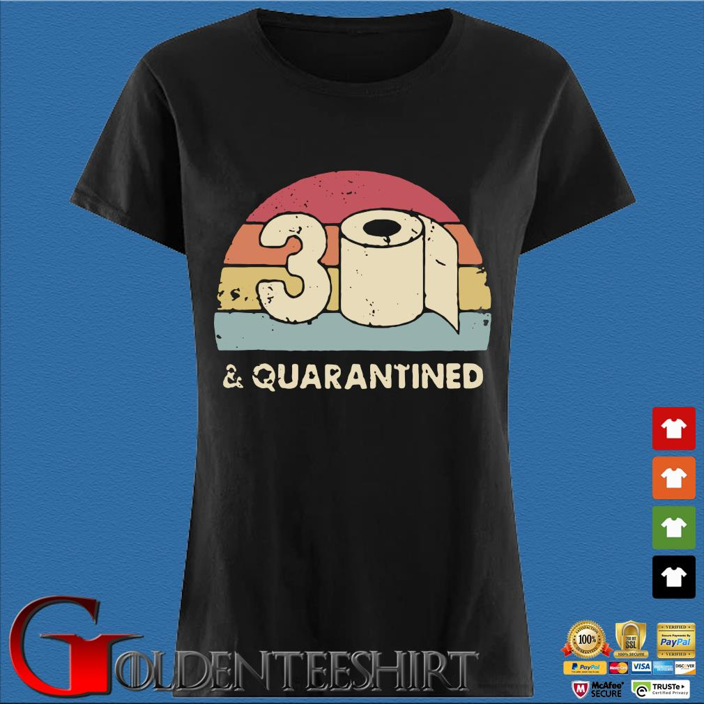30th And Quarantined Toilet Paper 2020 Vintage Shirt Den Ladies