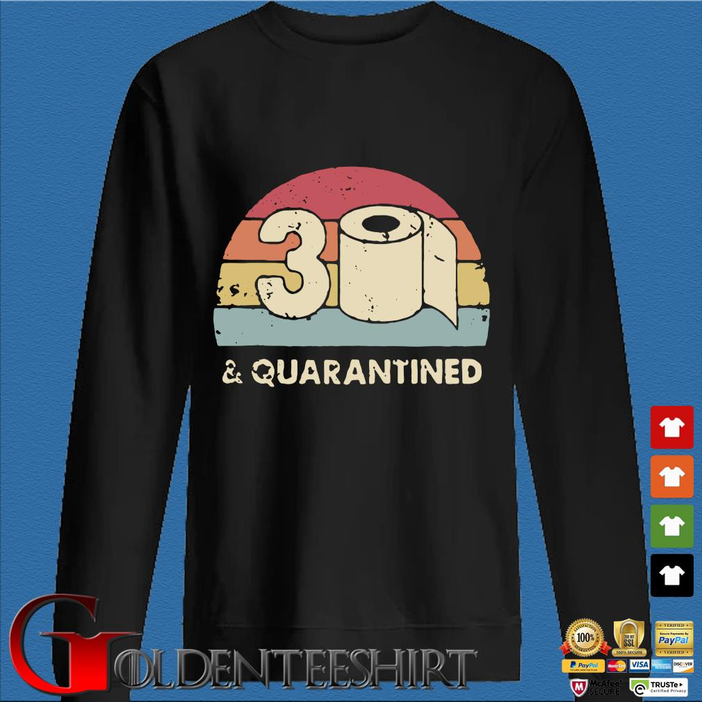 30th And Quarantined Toilet Paper 2020 Vintage Shirt Den Sweater