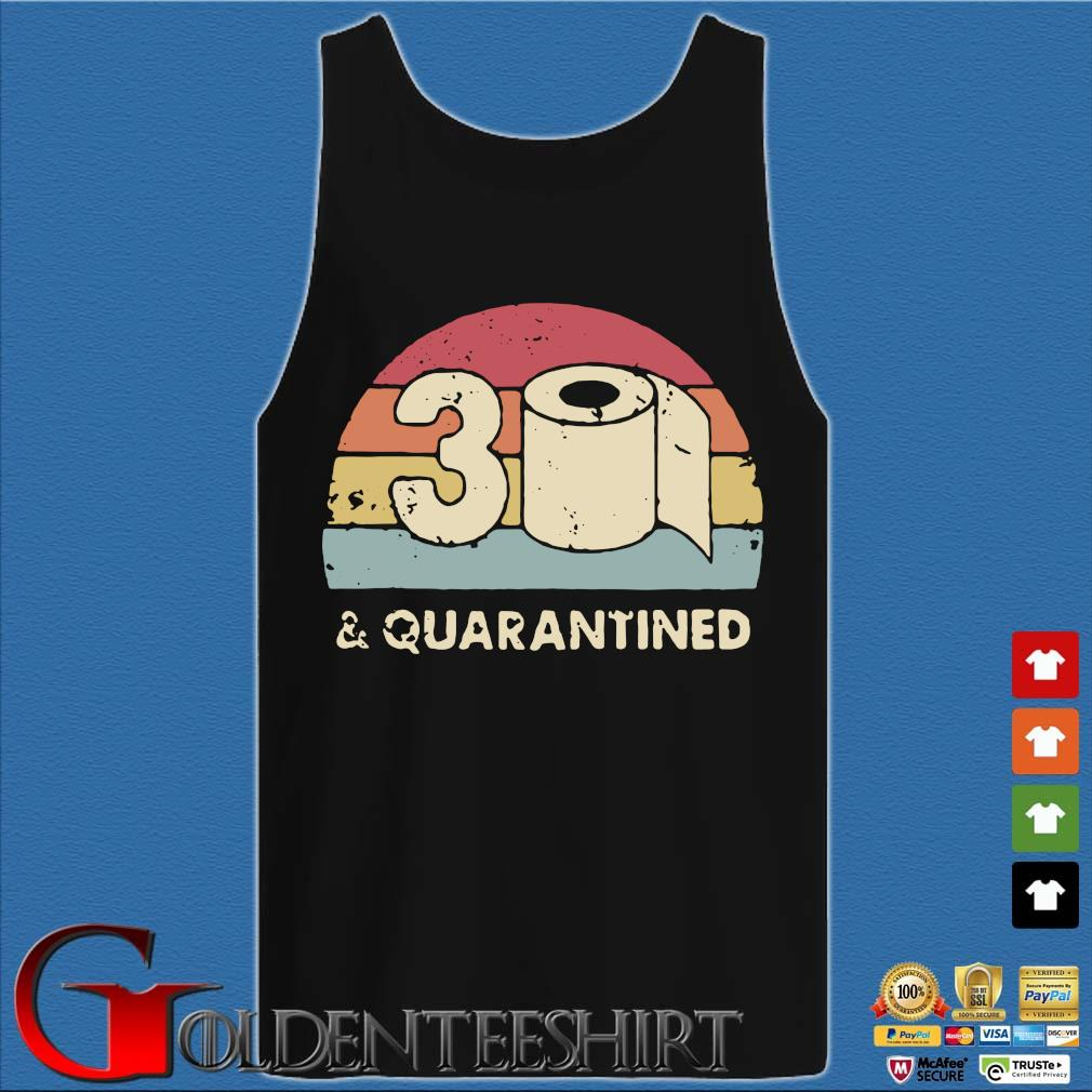 30th And Quarantined Toilet Paper 2020 Vintage Shirt Tank top den