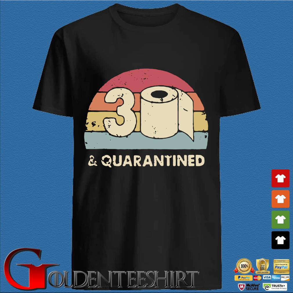 30th And Quarantined Toilet Paper 2020 Vintage Shirt