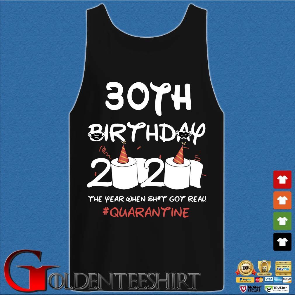 30th Birthday 2020 The Year When Shit Got Real Quarantine Shirt Tank top den