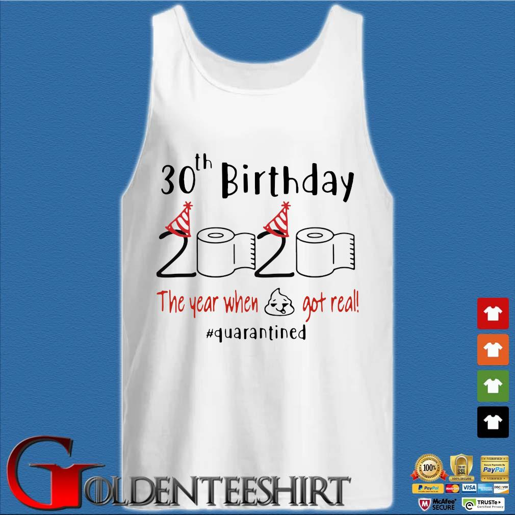 30th Birthday 2020 Toilet Paper The Year When Shit Got Real Quarantined Shirt Tank top trắng