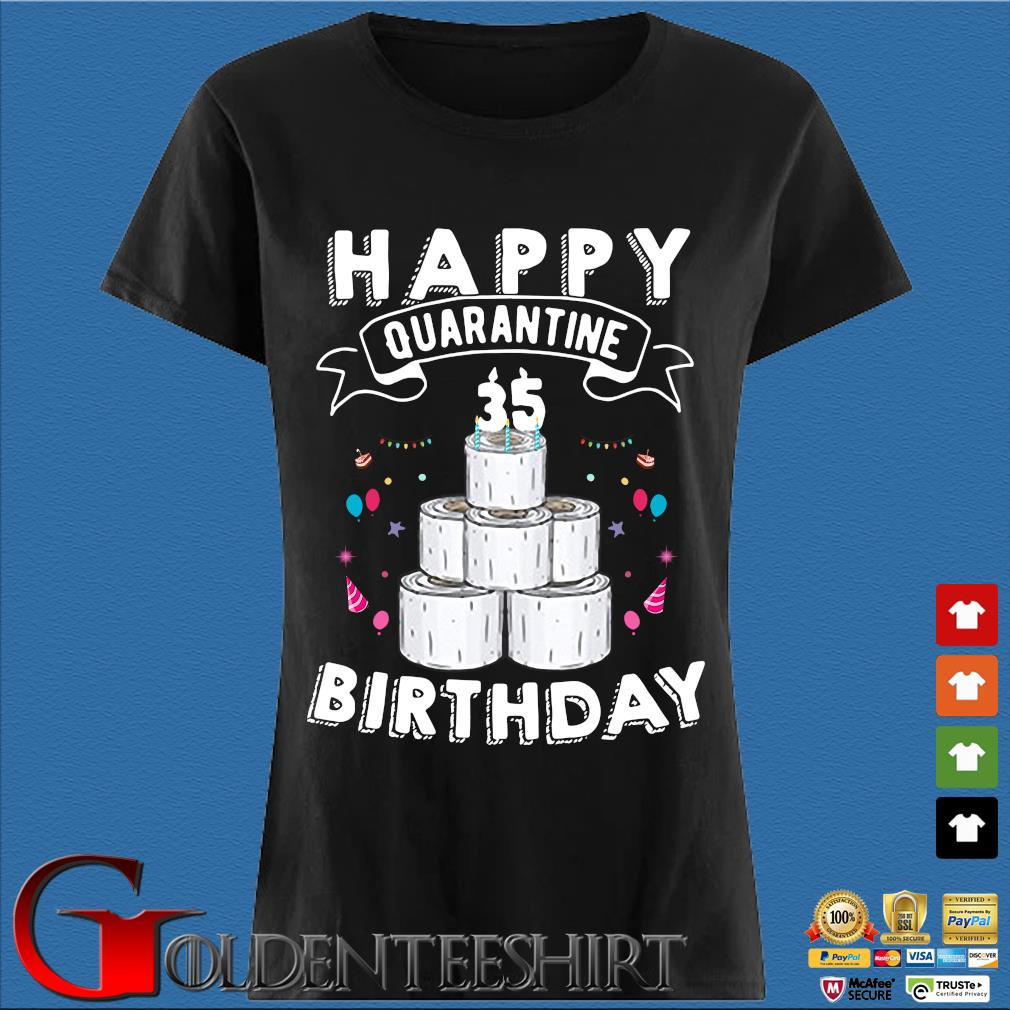 35th Happy Birthday Quarantined 2020 Gift Shirt Den Ladies