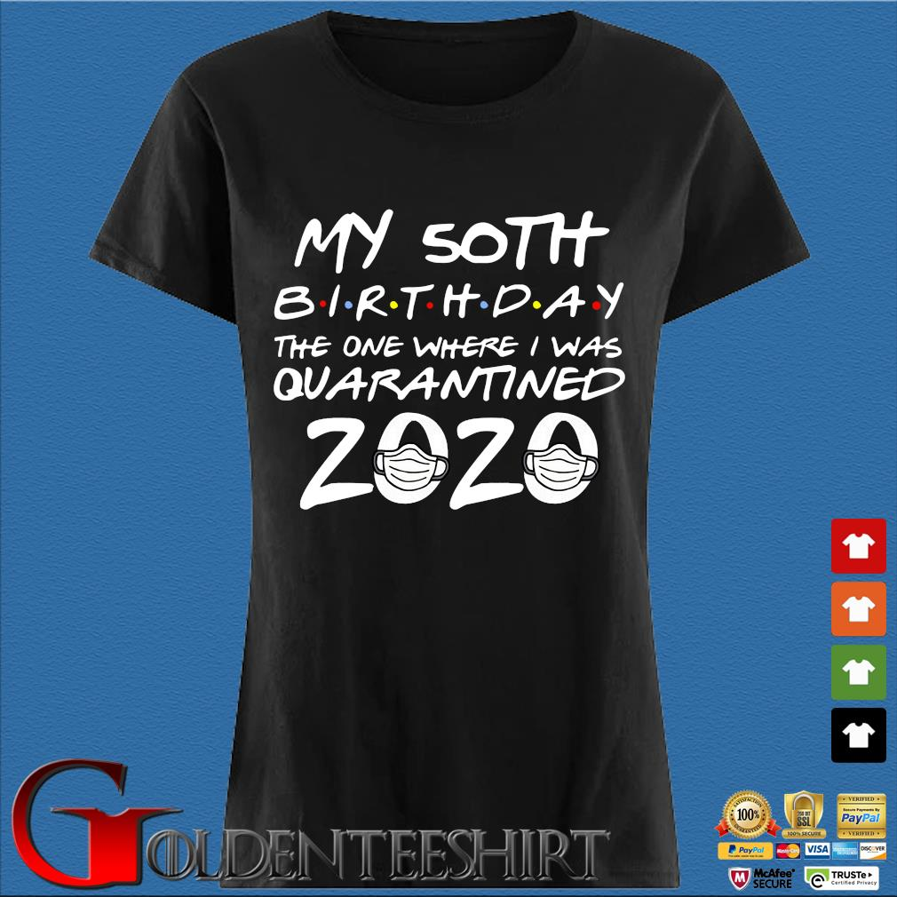 50th Birthday Quarantine Shirts – The One Where I Was Quarantined Vintage T-Shirt Den Ladies