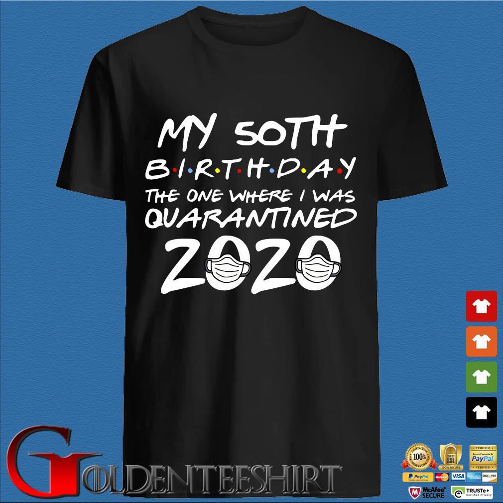 50th Birthday Quarantine Shirts – The One Where I Was Quarantined Vintage T-Shirt