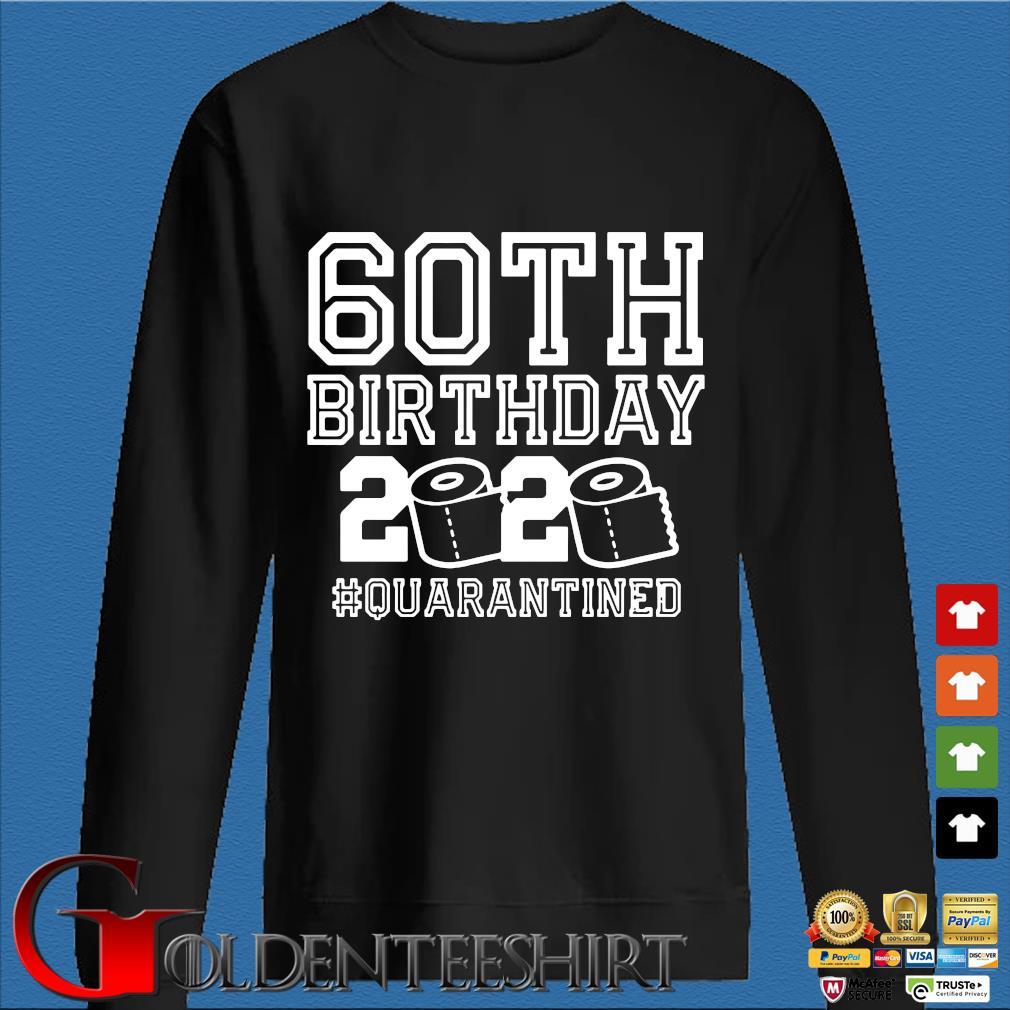 60th Birthday Quarantined Tee Shirts Den Sweater
