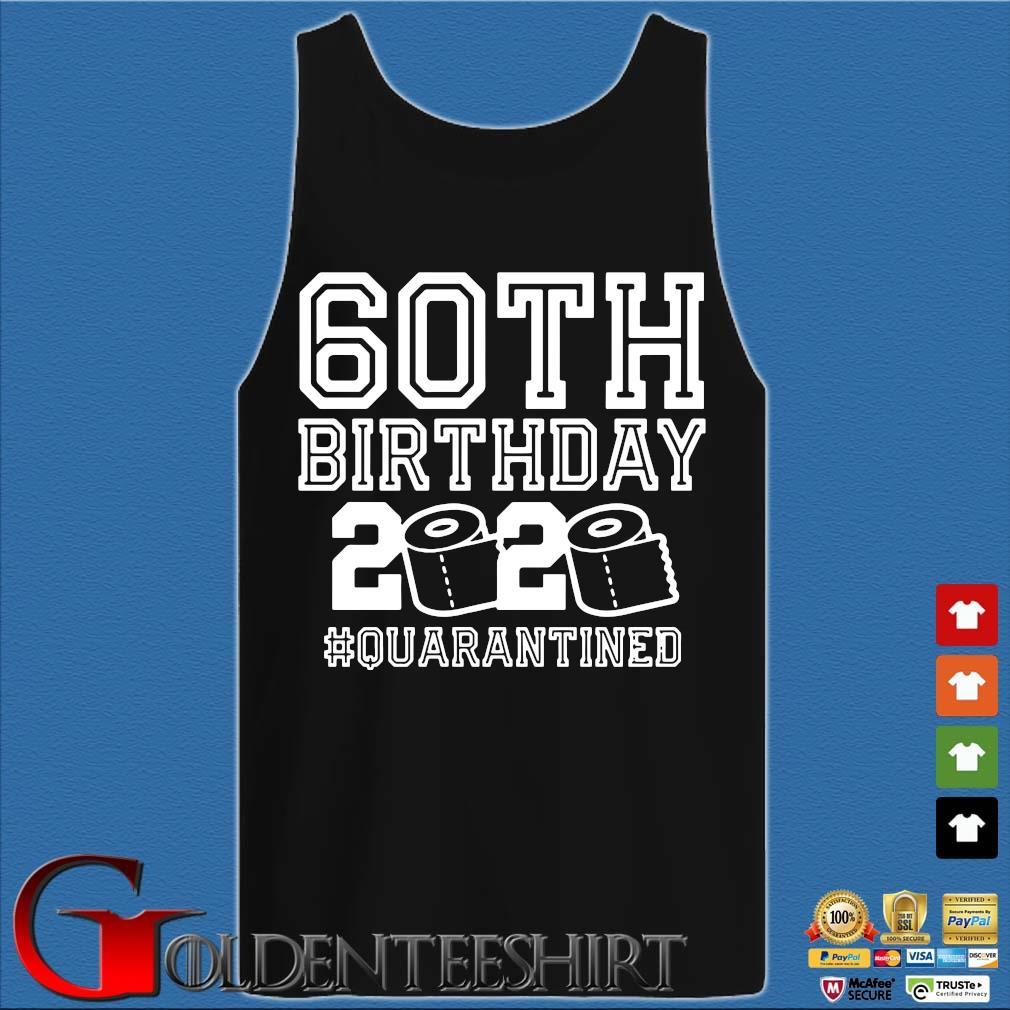 60th Birthday Quarantined Tee Shirts Tank top den