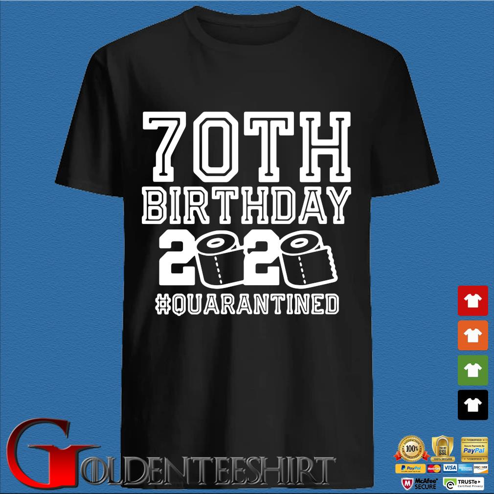 70th Birthday Quarantine 2020 Shirt – The One Where I Was Quarantined Toilet Paper Tee Shirts