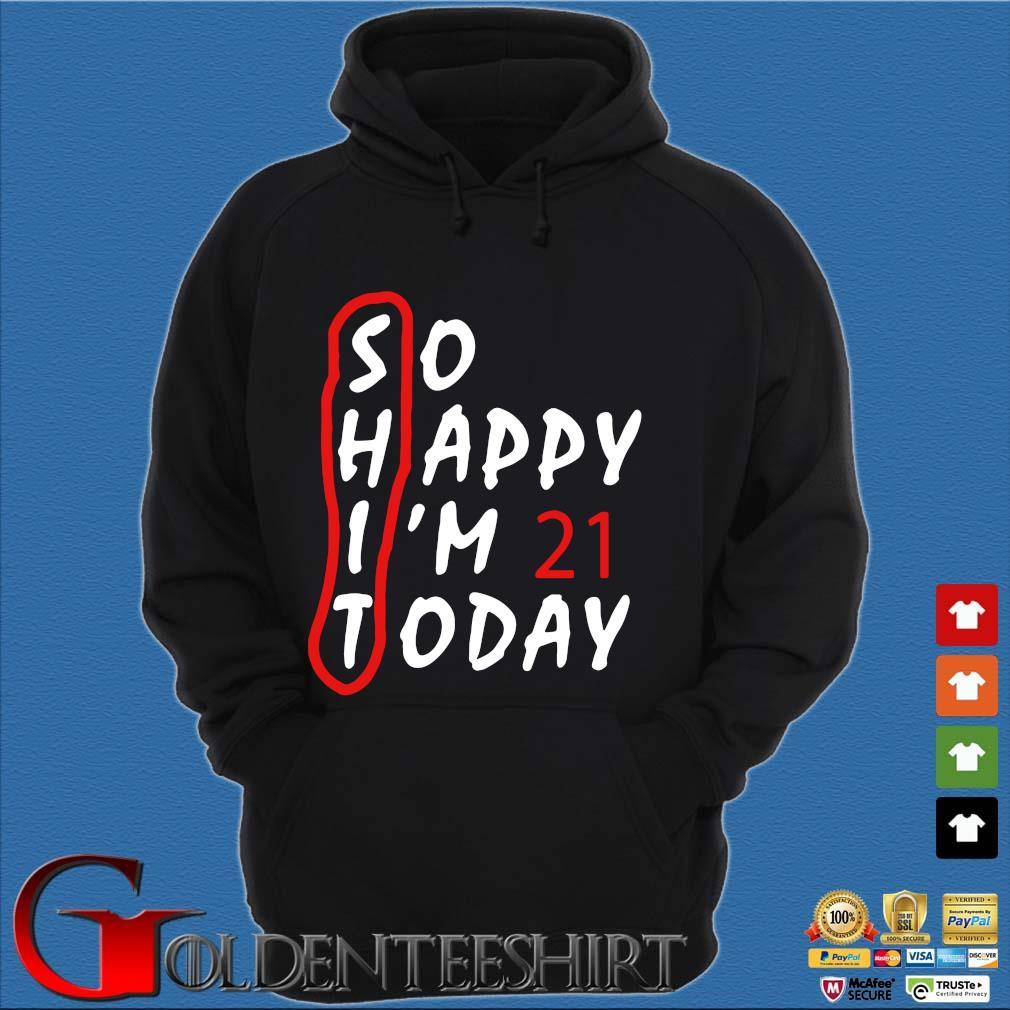 Anniversary So Happy Im 21 Today Shirt Hoodie đen