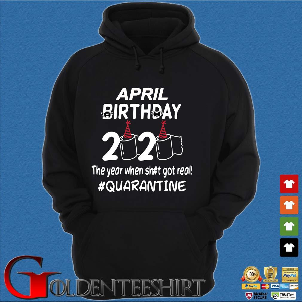 April Birthday 2020 Toilet Paper The Year When Shit Got Real Quarantined Shirt Hoodie đen
