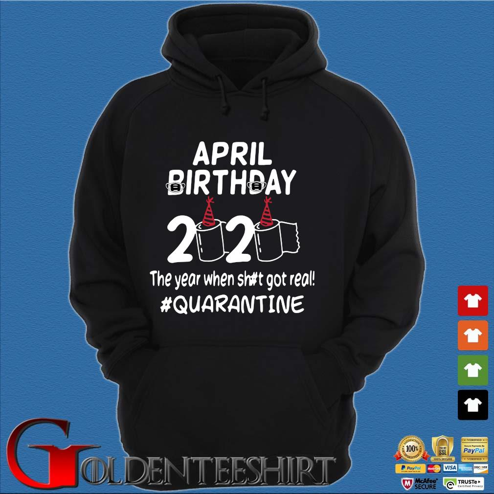 April Birthday 2020 Toilet Paper The Year When Shit Got Real Quarantined TShirt Hoodie đen