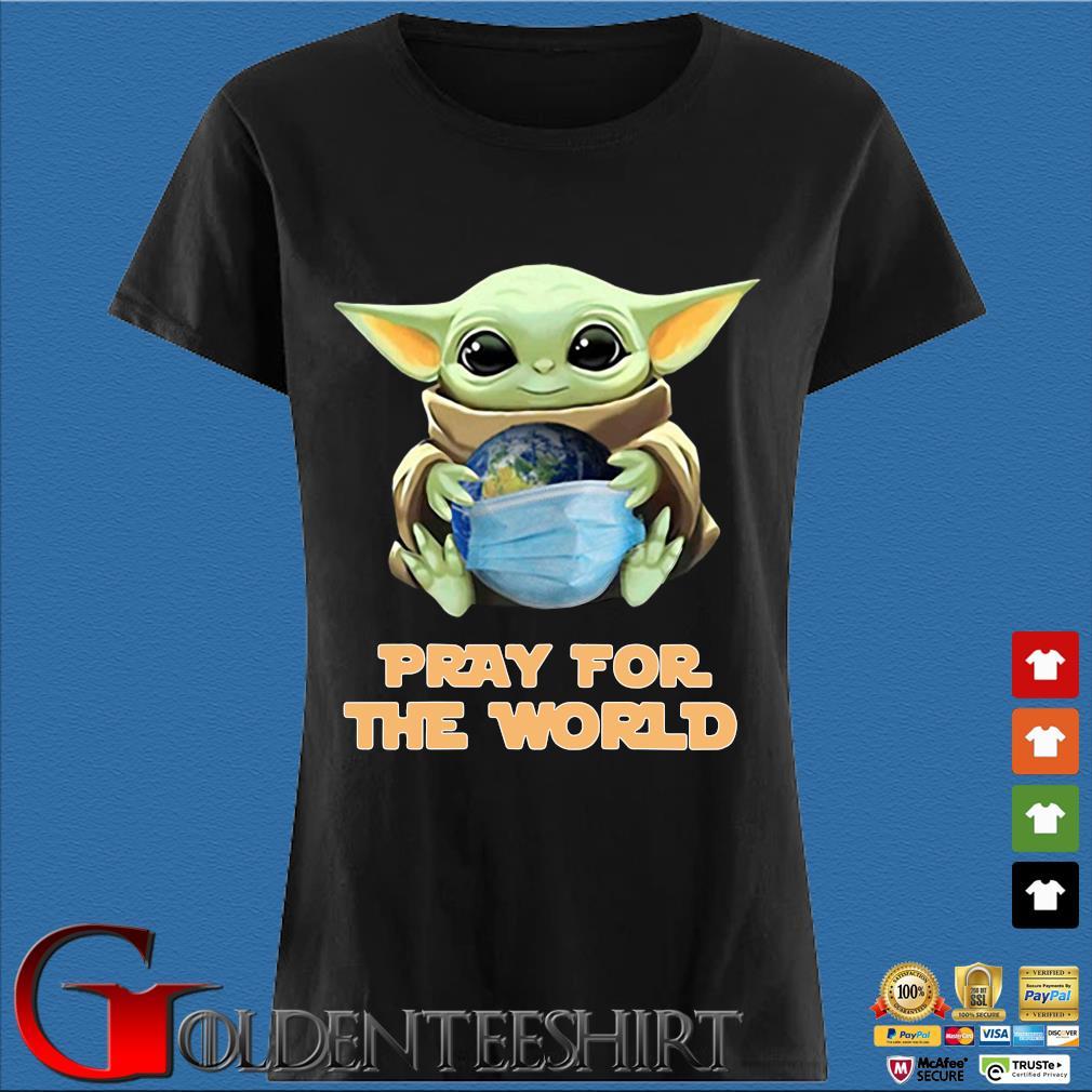Baby Yoda Hugs Earth Pray For The World Corona-virus Tee Shirts Den Ladies