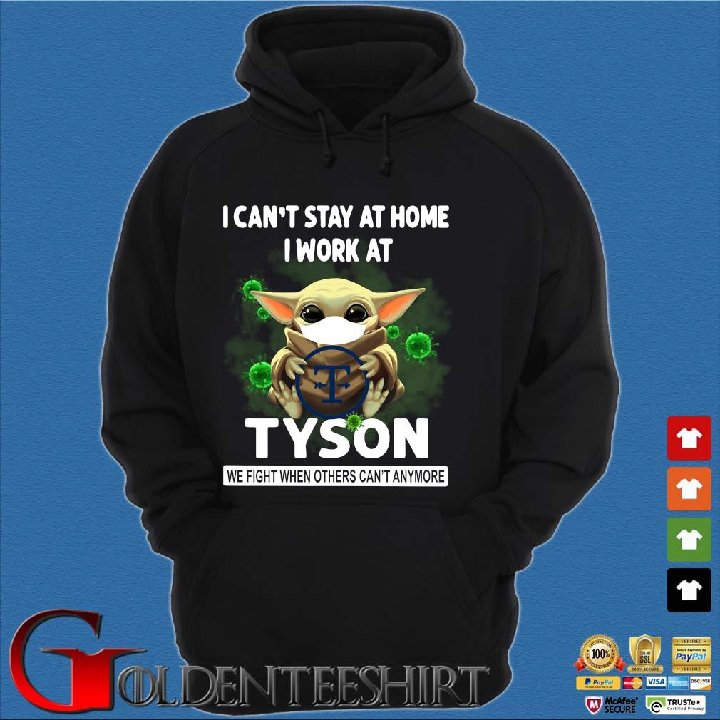 Baby Yoda I Can't Stay At Home I Work At Tyson We Fight When Others Can't Anymore Shirt Hoodie đen