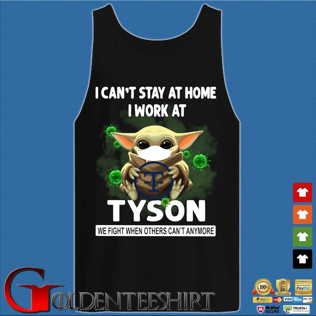 Baby Yoda I Can't Stay At Home I Work At Tyson We Fight When Others Can't Anymore Shirt Tank top den