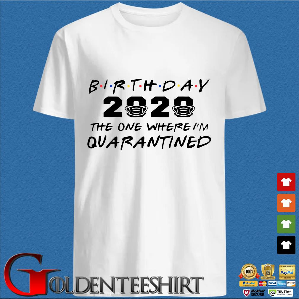 Birthday 2020 Quarantine Pandemic Birthday Tee Shirts