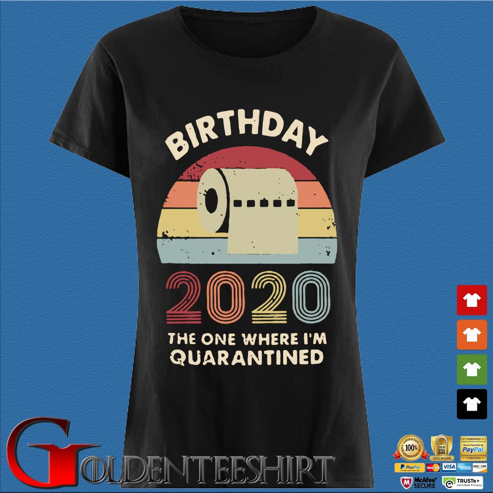 Birthday 2020 The One Where I'm Quarantined Toilet Paper Vintage Shirt Den Ladies