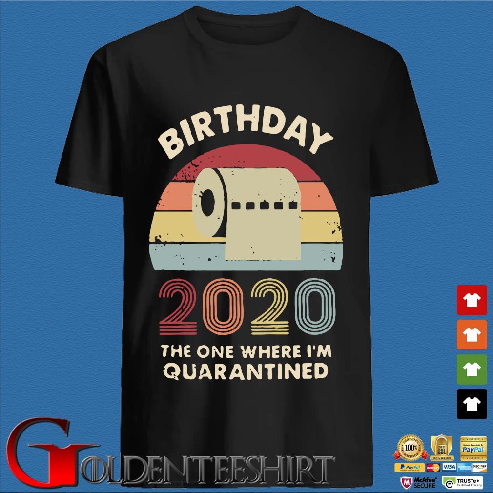 Birthday 2020 The One Where I'm Quarantined Toilet Paper Vintage Shirt