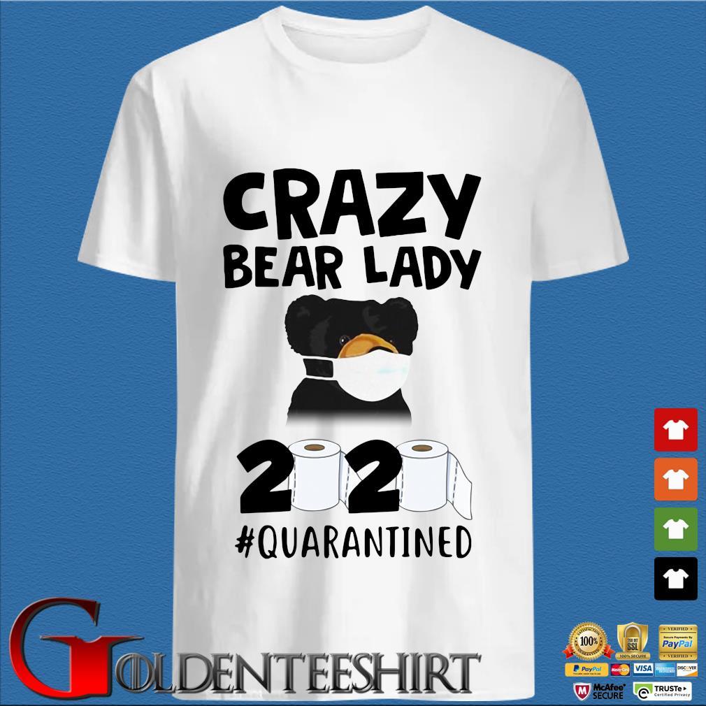 Crazy Bear Lady 2020 Quarantined Shirt