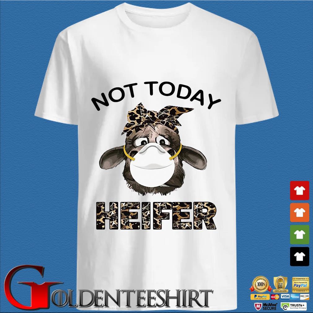 Heifer Wear Masks Not Today Shirt