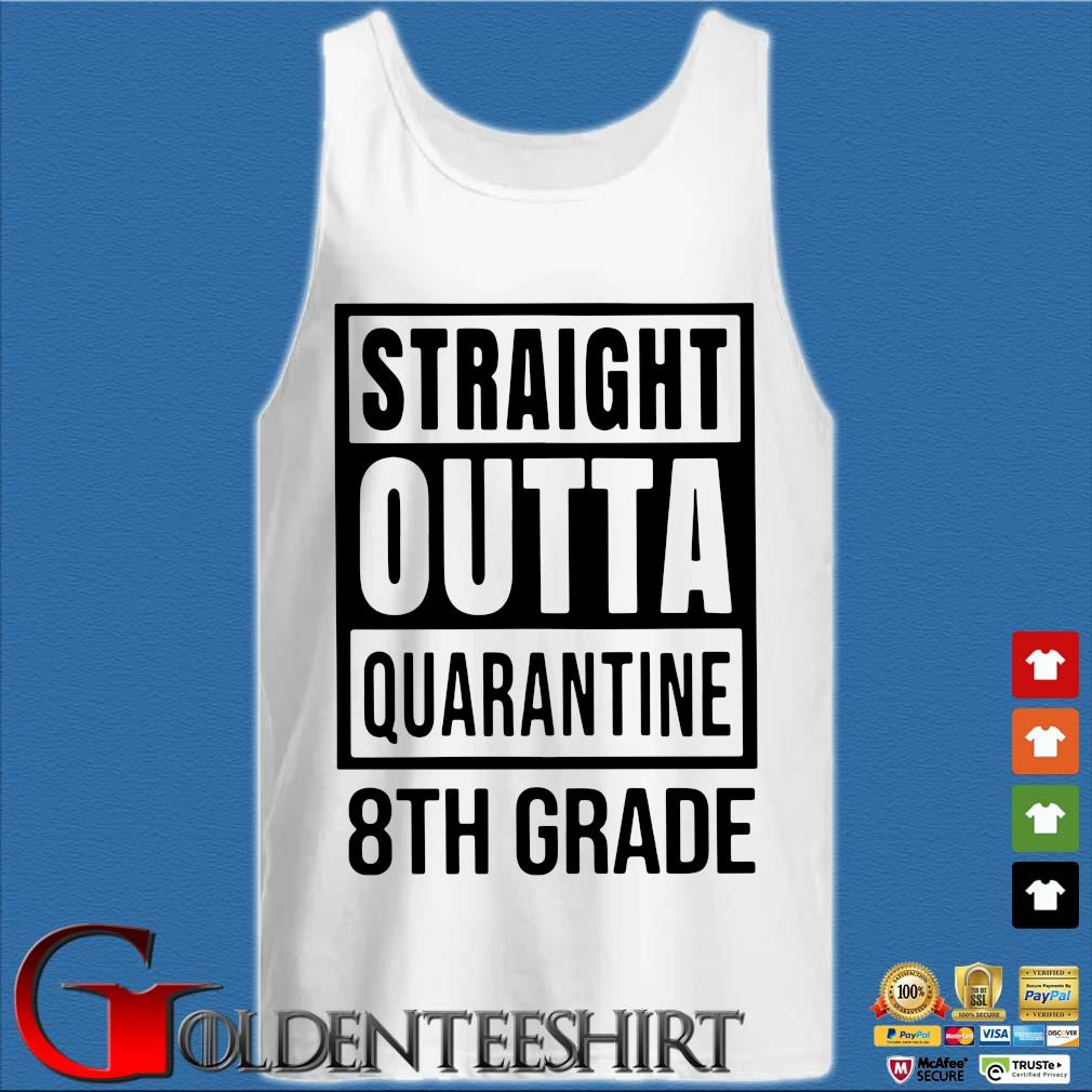 Straight Outta Quarantine 8th Grade Shirts Tank top trắng