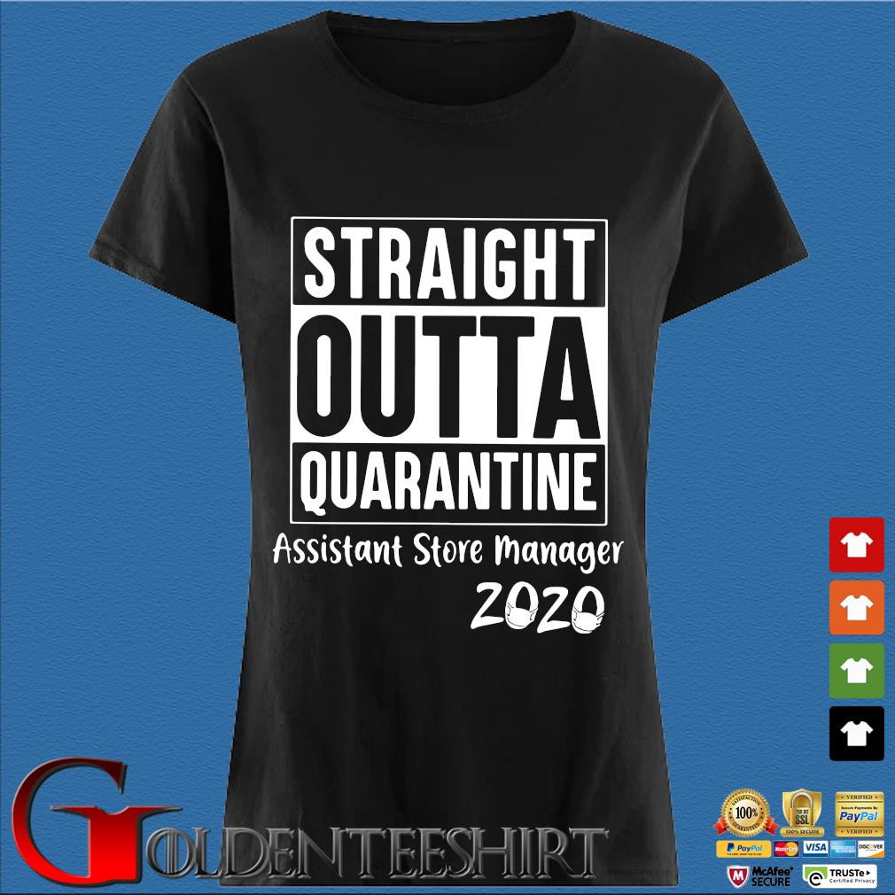 Straight Outta Quarantine Assistant Store Manager 2020 Shirt Den Ladies