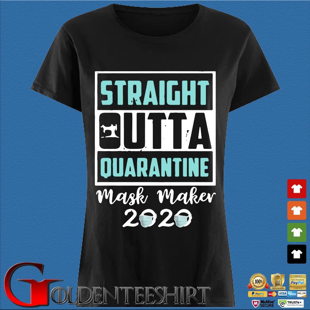 Straight Outta Quarantine Mask Maker 2020 Gift Shirt Den Ladies