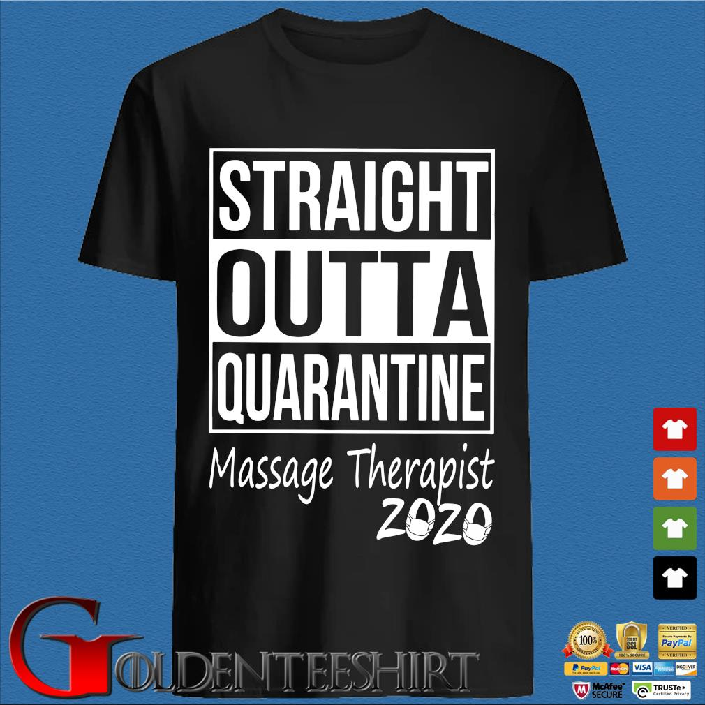 Straight Outta Quarantine Massage Therapist 2020 Shirt