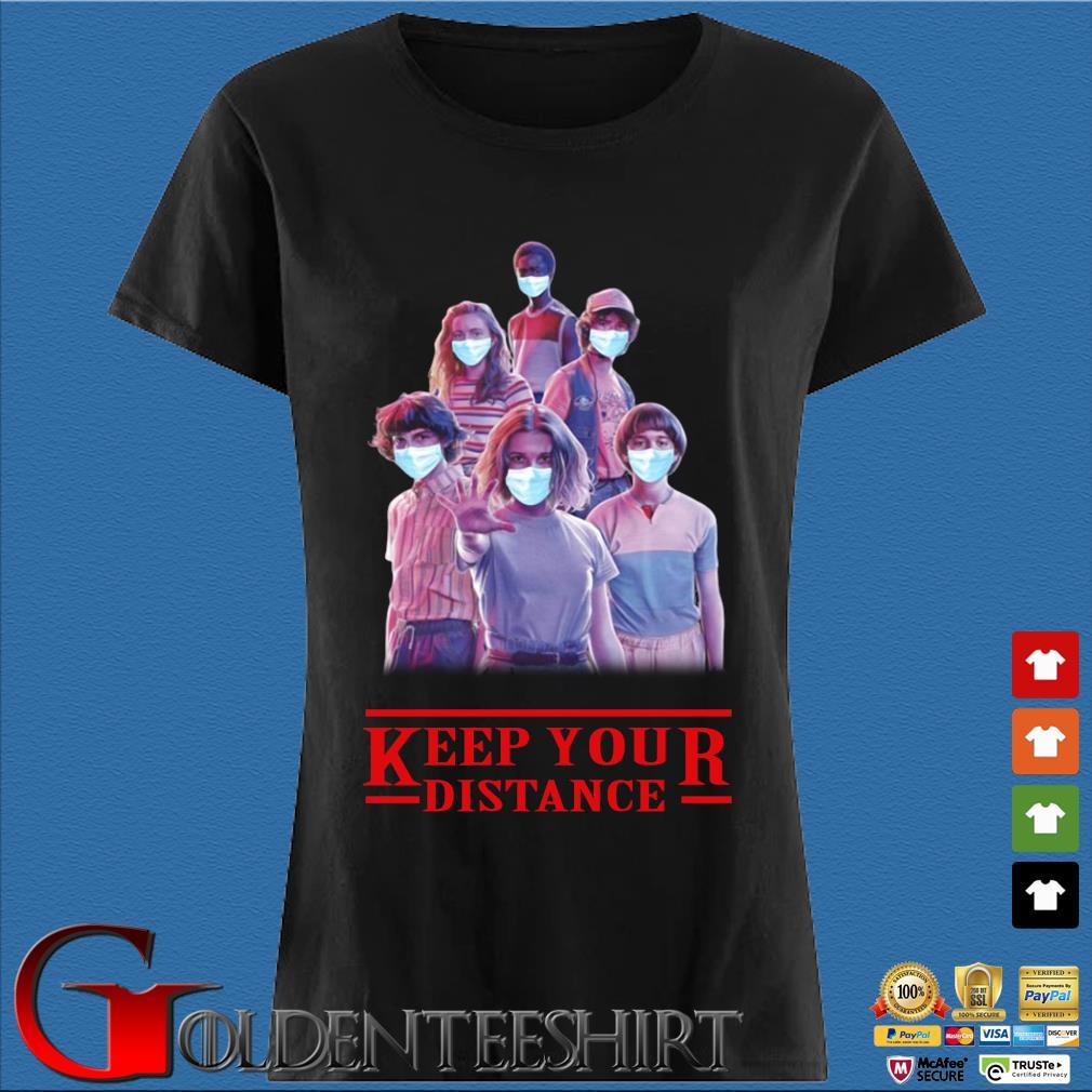 Stranger Things Keep Your Distance Shirt Den Ladies