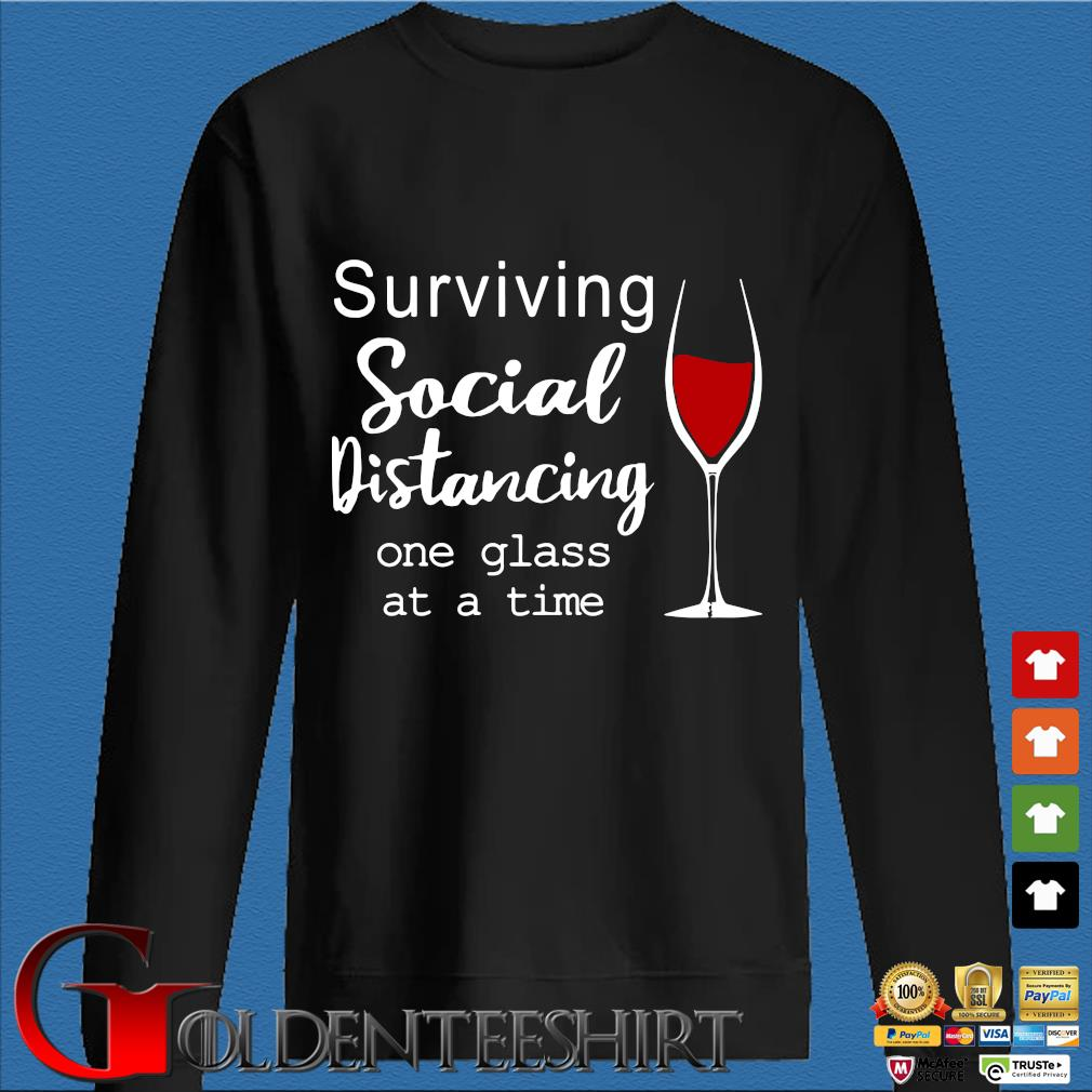 Surviving Social Distancing One Glass At A Time Shirt Den Sweater
