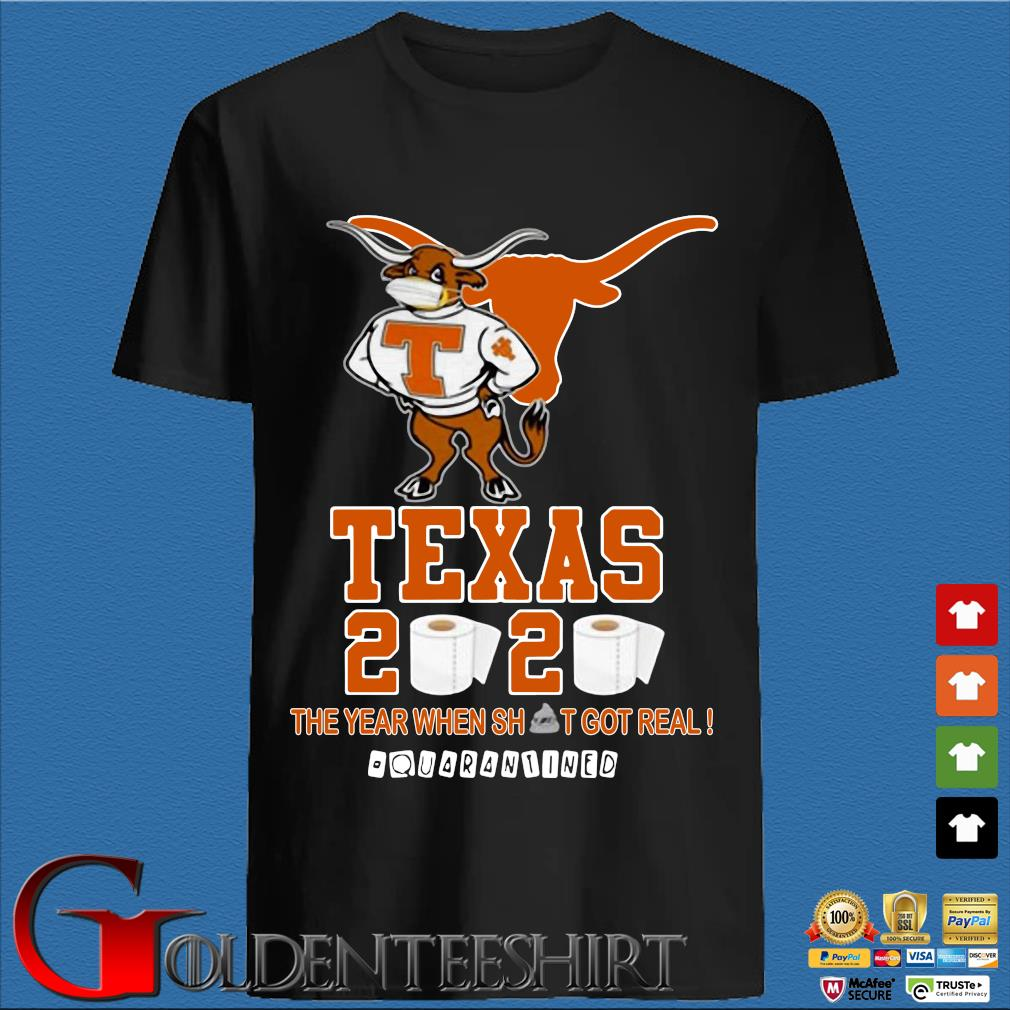 Texas Longhorns 2020 #quarantined The Year When Shit Got Real Shirt