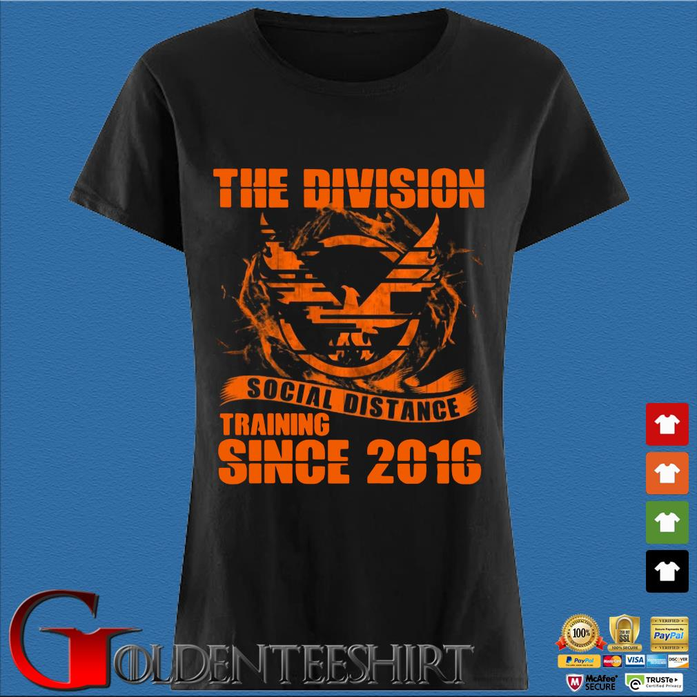 The Division Social Distance Training Since 2016 Shirt Den Ladies