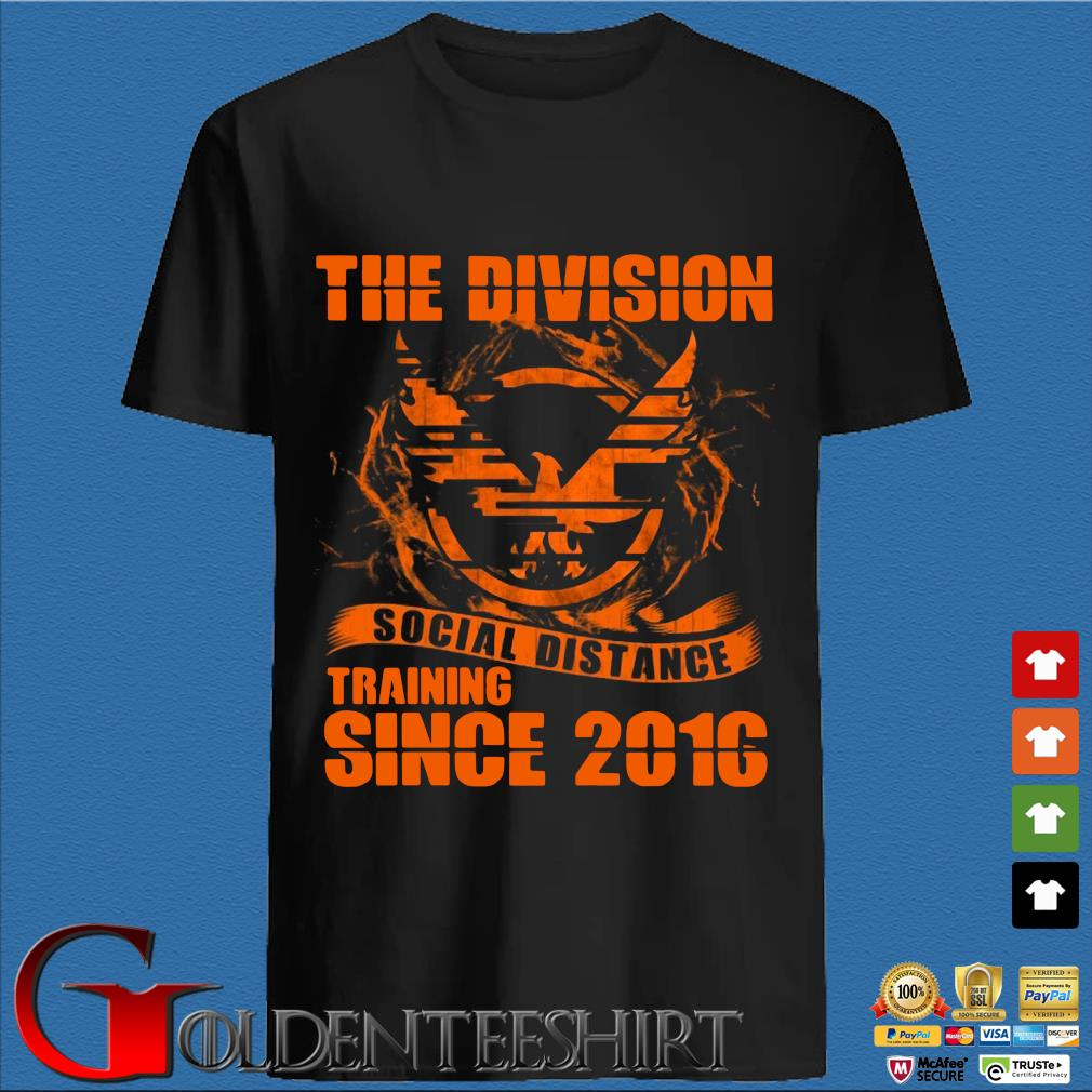 The Division Social Distance Training Since 2016 Shirt