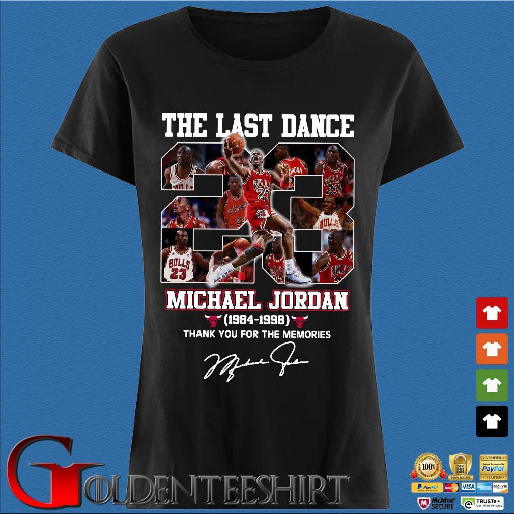 The Last Dance 23 Michael Jordan 1984-1998 Signature Thank You For The Memories Shirt Den Ladies