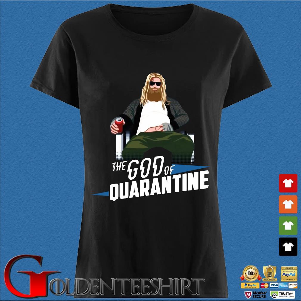 Thor The God Of Quarantine Shirt Den Ladies