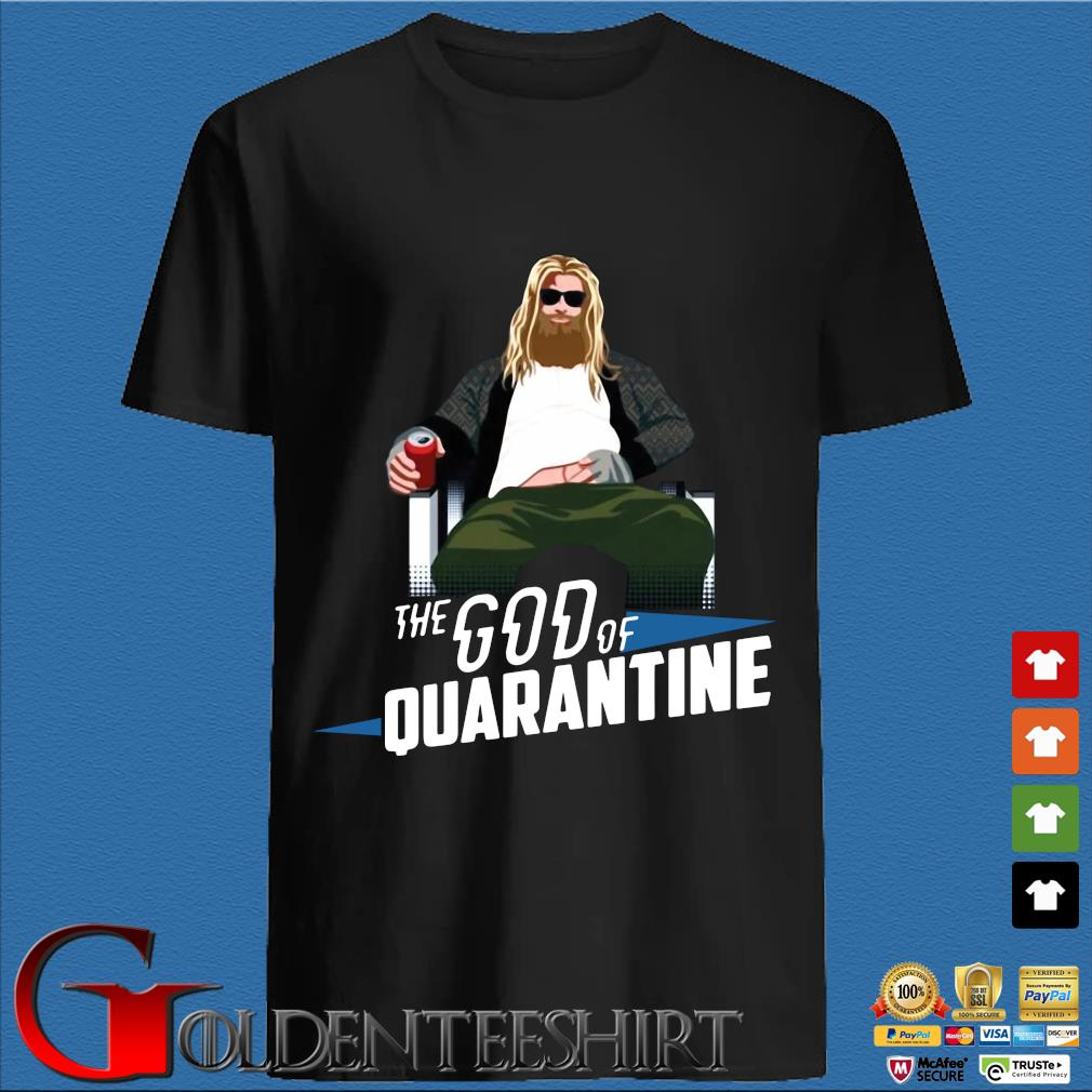 Thor The God Of Quarantine Shirt