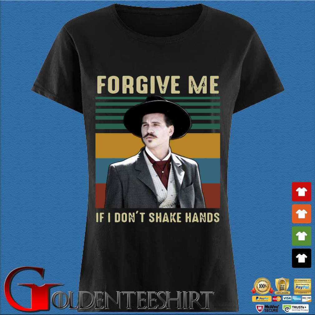Vintage Tombstone Forgive Me If I Don't Shake Hands Shirt Den Ladies