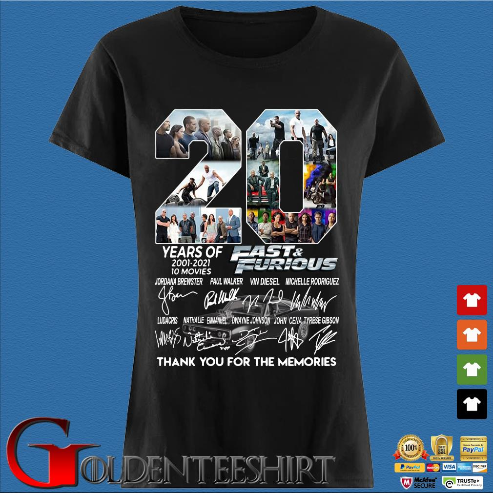20 Years Of 2001 2021 10 Movies Fast And Furious Thank You For The Memories Signatures Shirt Den Ladies