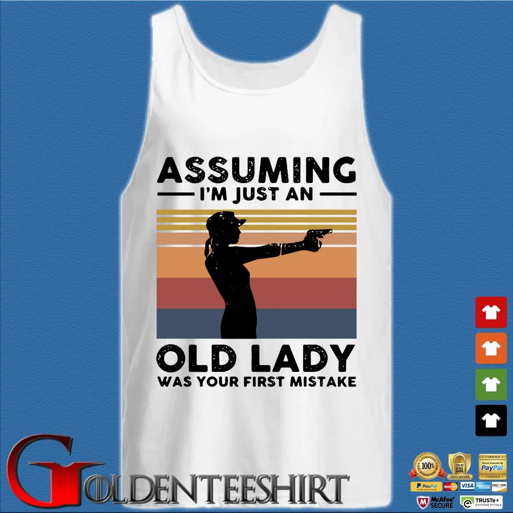Assuming I'm Just An Old Lady Was Your First Mistake Vintage T-s Tank top trắng