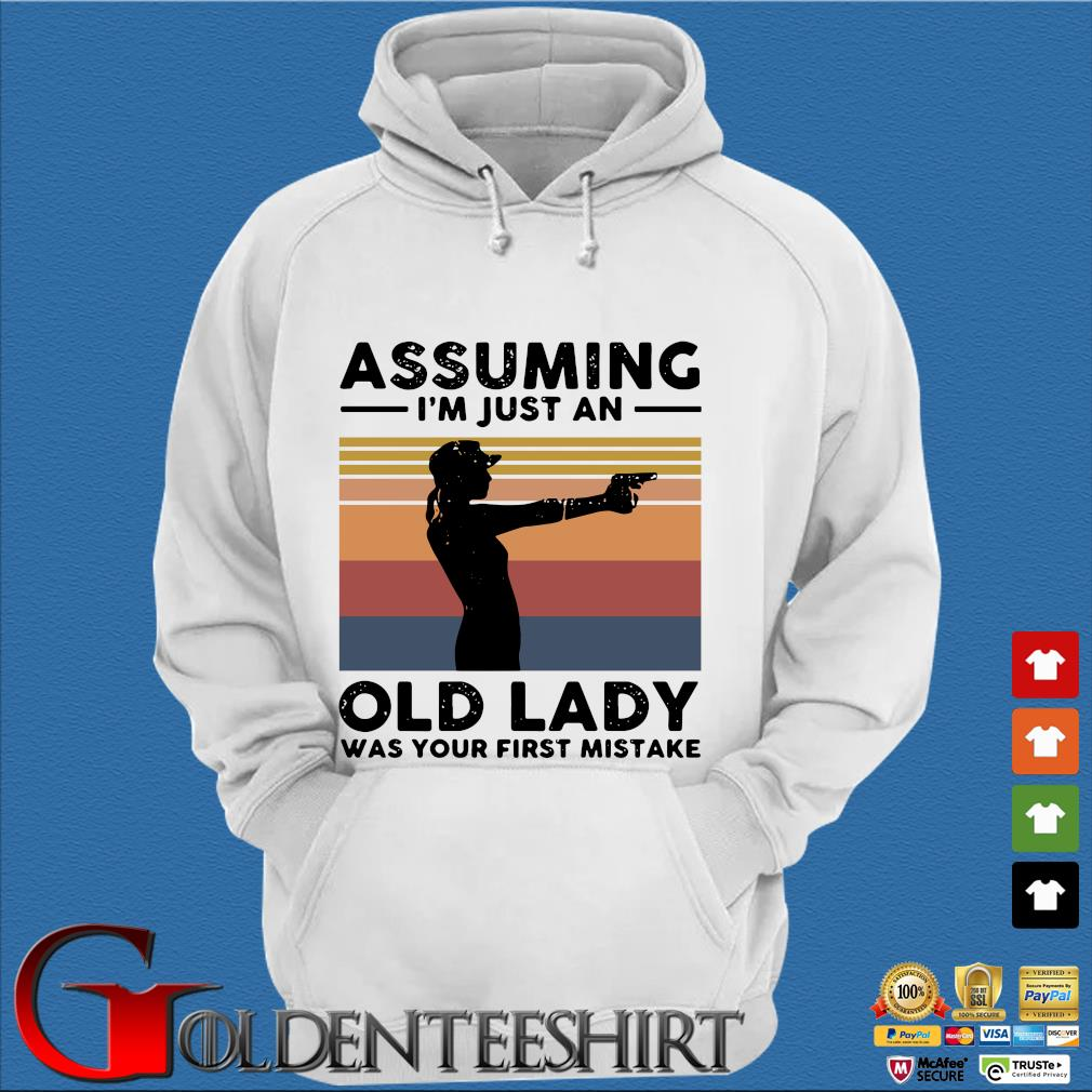 Assuming I'm Just An Old Lady Was Your First Mistake Vintage T-s Trang Hoodie