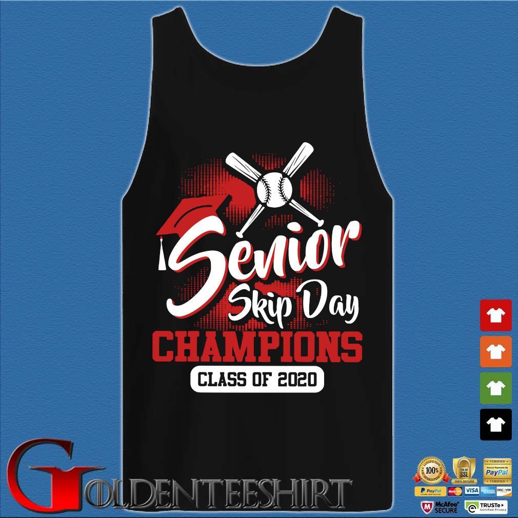 Baseball Senior Skip Day Champions Class Of 2020 Shirt Tank top den