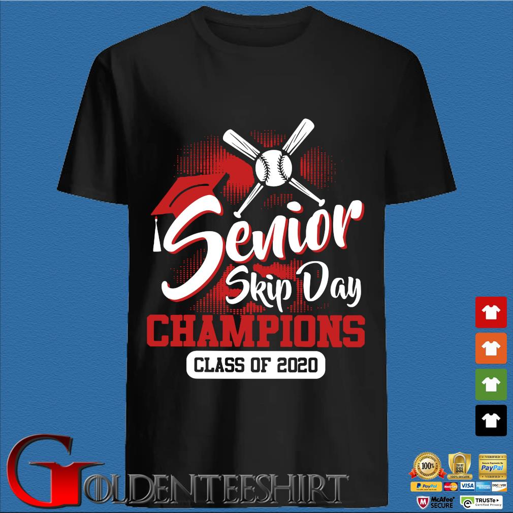 Baseball Senior Skip Day Champions Class Of 2020 Shirt