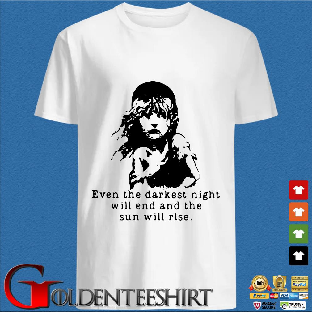 Book Even The Darkest Night Will End And The Sun Will Rise Shirt