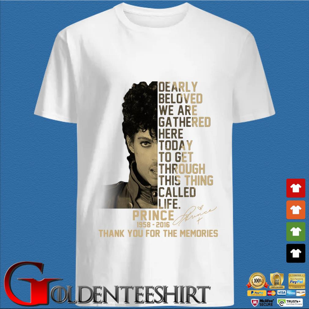 Dearly Beloved We Are Gathered Here Today To Get Through This Thing Called Life Prince Signature Shirt