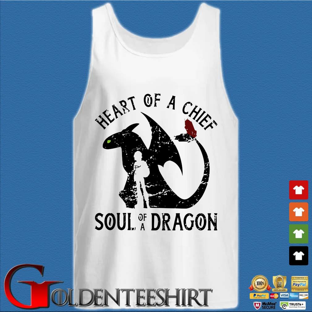 Heart Of A Chief Soul Of A Dragon Shirt Tank top trắng