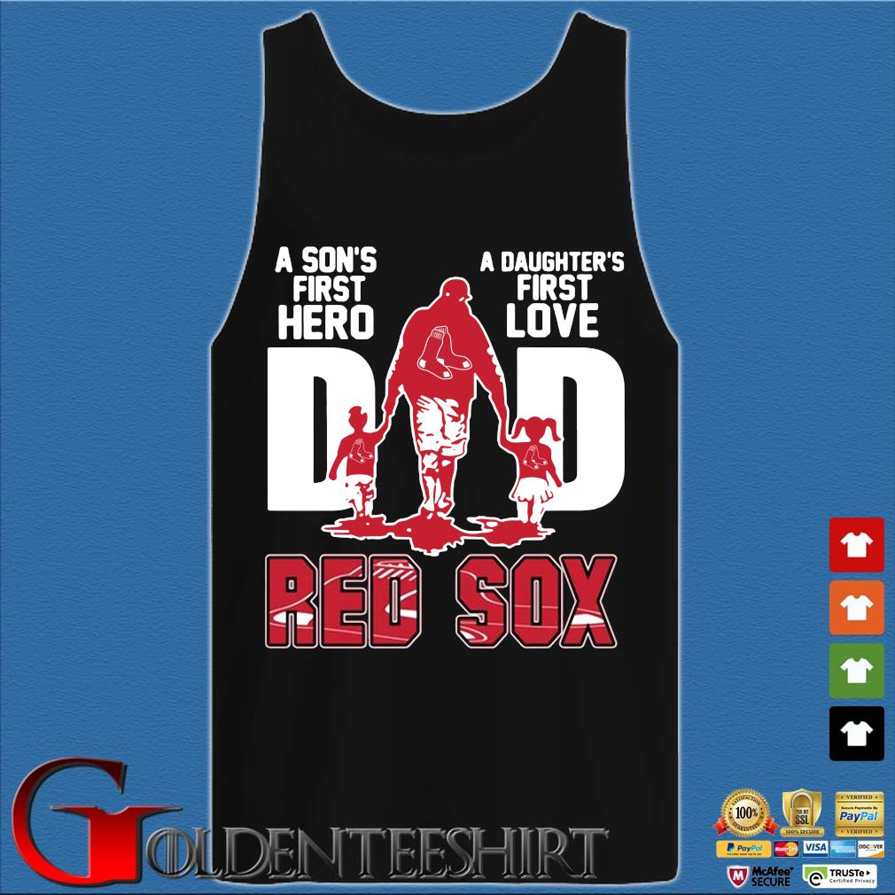 Red Sox Dad A Son's First Hero A Daughter's First Love Shirt Tank top den