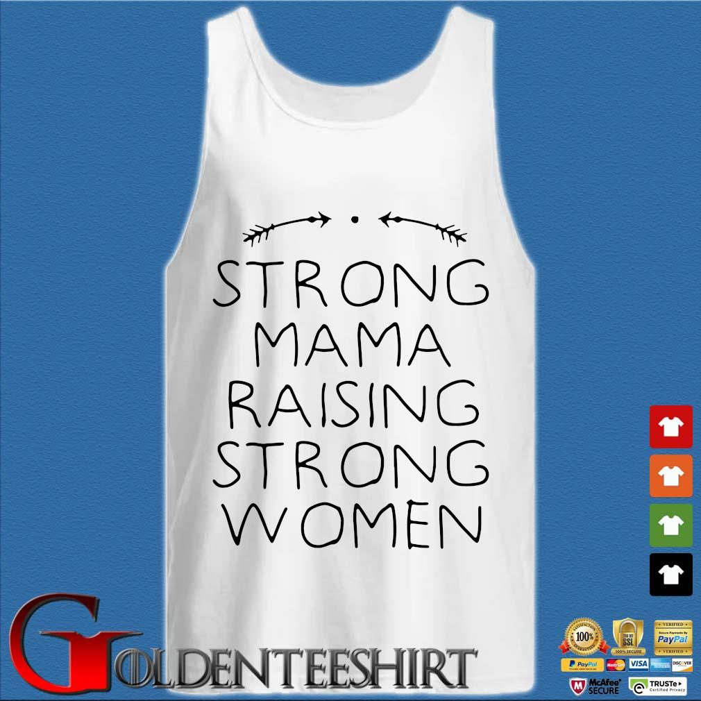 Strong Mama Raising Strong Women Shirt Tank top trắng