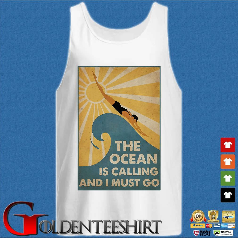 Swimming The Ocean Is Calling And I Must Go Poster Shirts Tank top trắng