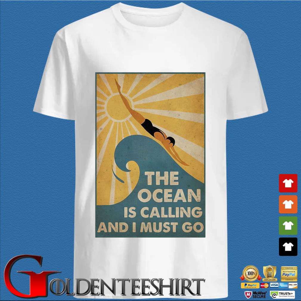 Swimming The Ocean Is Calling And I Must Go Poster Shirts