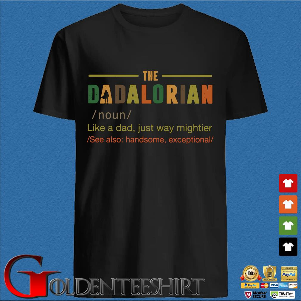 The Dadalorian Definition Meaning Like A Dad Just Way Cooler Vintage Shirt